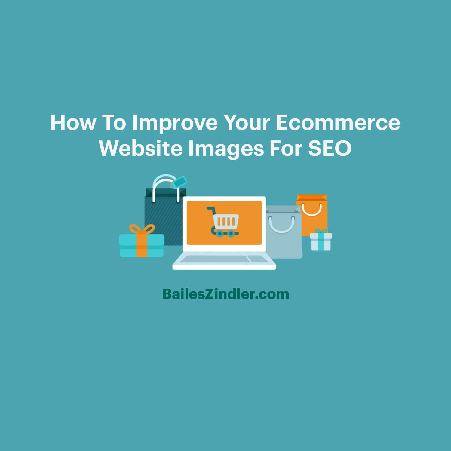 How To Improve Your Ecommerce Website Images For Search Engine Optimization