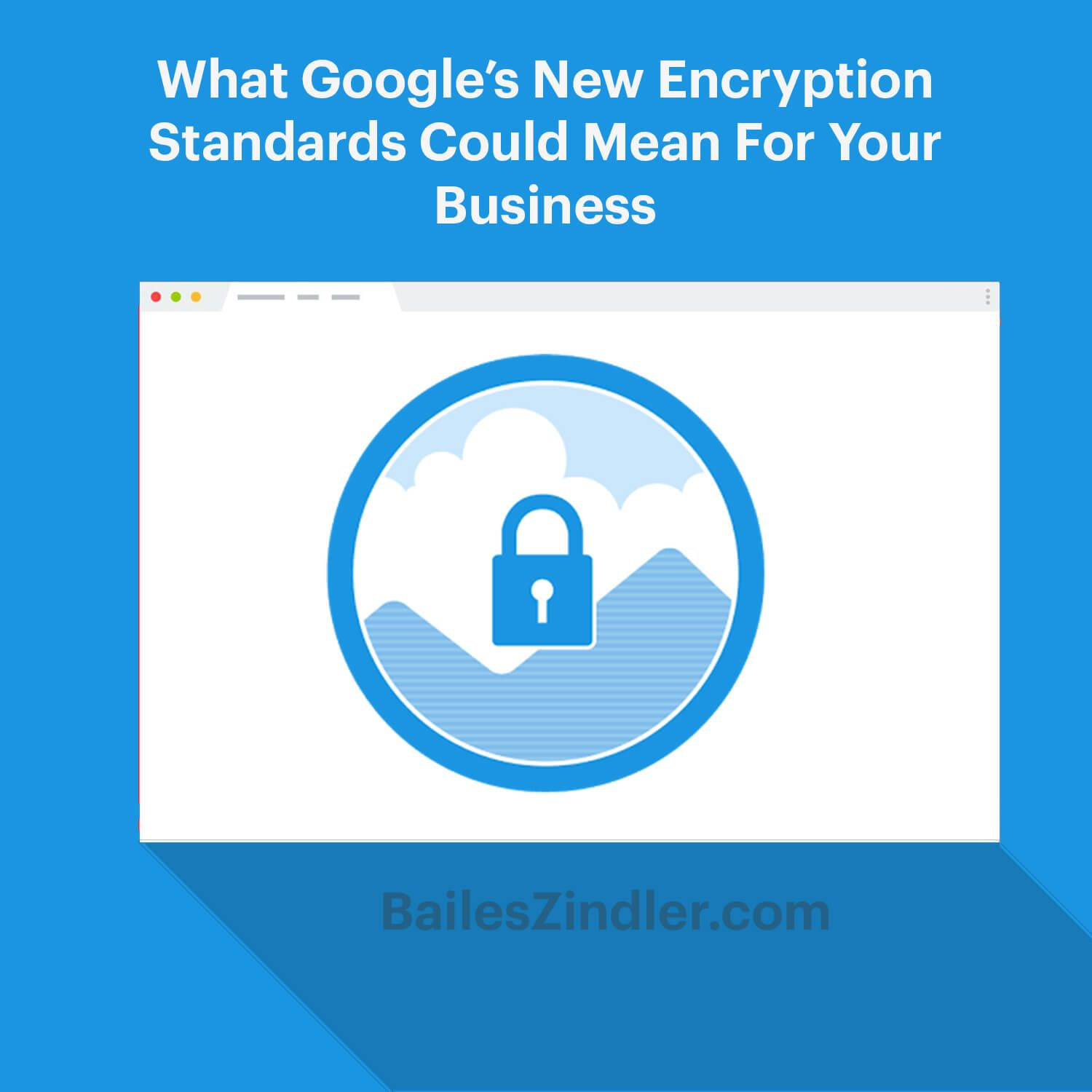 what googles new encryption standards mean for your business